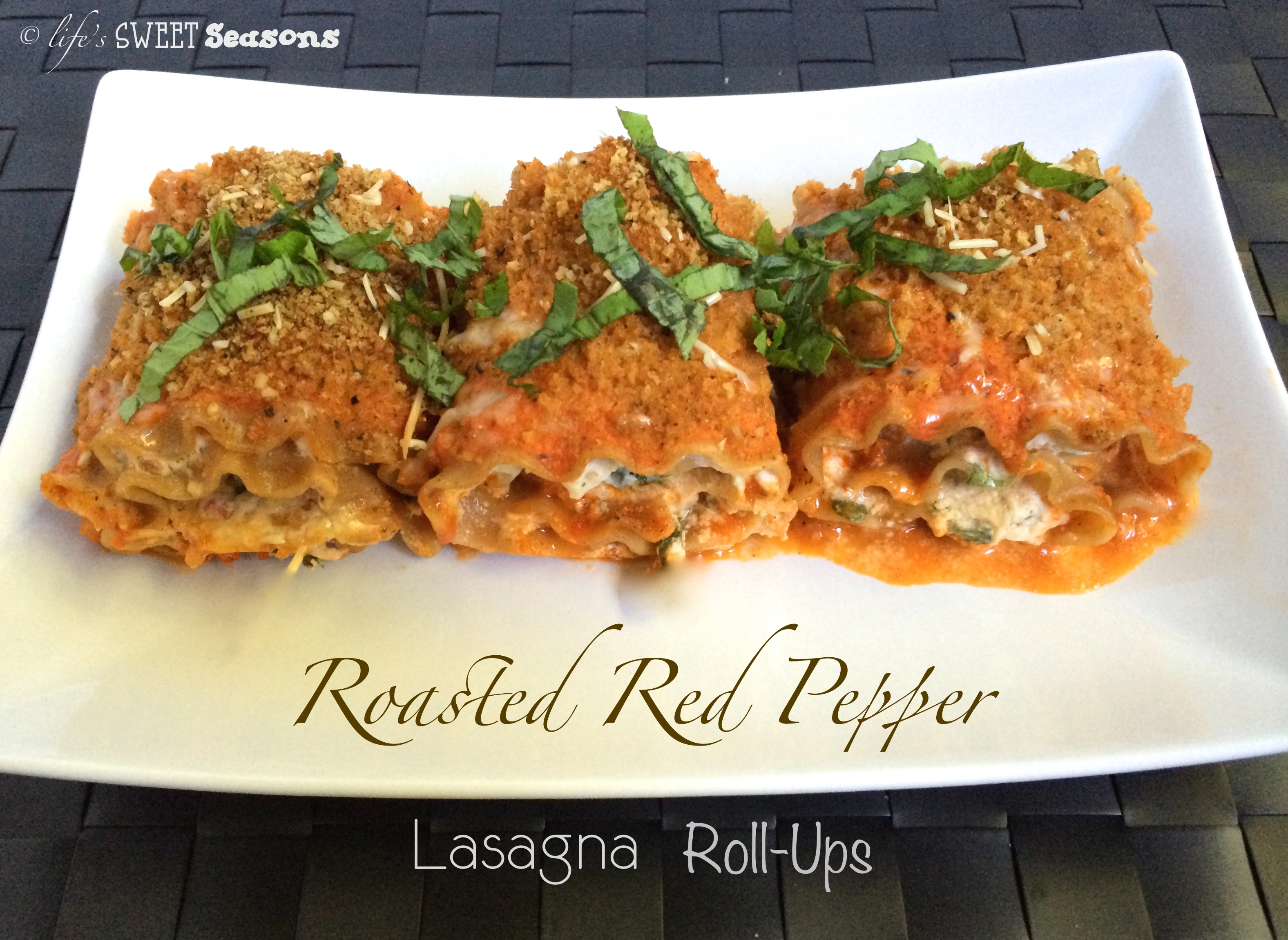Roasted Red Pepper Lasagna Roll-Ups | Life's Sweet Seasons