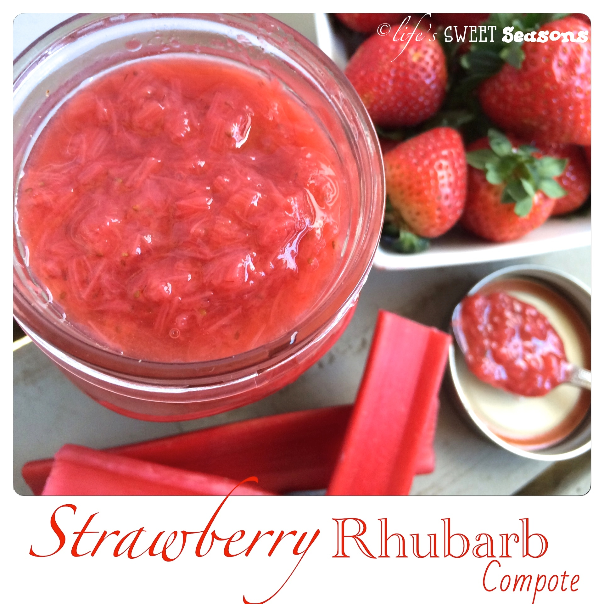 Strawberry Rhubarb Compote | Life's Sweet Seasons