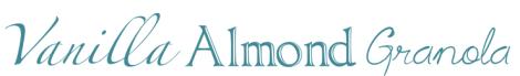 Vanilla Almond Granola Title