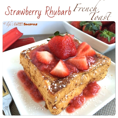 Strawberry Rhubarb French Toast 1
