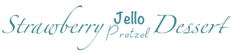 Strawberry Jello Pretzel Dessert Title